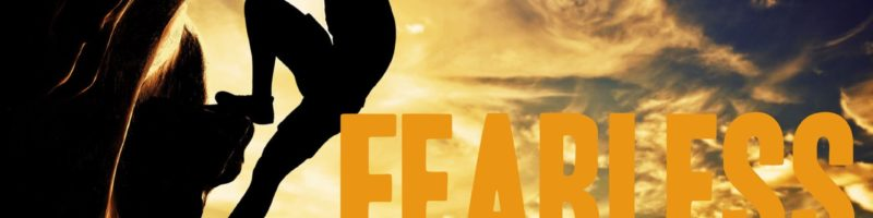 FEARLESS: Living our faith in a broken world